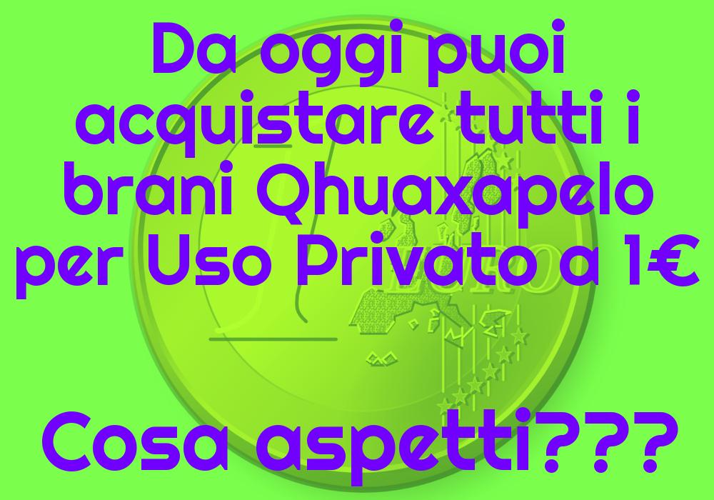 Con USO PRIVATO tutti i brani Qhuaxapelo a 1€