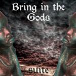 Bring in the Gods (SUITE) - uso-privato