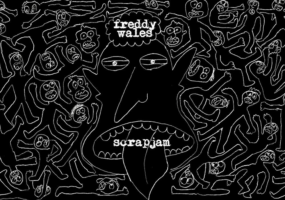 Scrapjam, il nuovo LP di Freddy Wales è online!!!