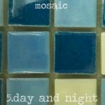 Mosaic (05 - Day and Night) - uso-privato