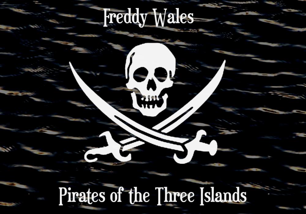 "All'arrembaggio!!! È online ""Pirates of the Three Islands"", l'LP piratesco mediterraneo di Freddy Wales!!!"